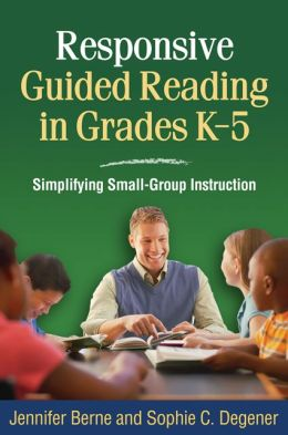 Responsive Guided Reading in Grades K-5: Simplifying Small-Group Instruction