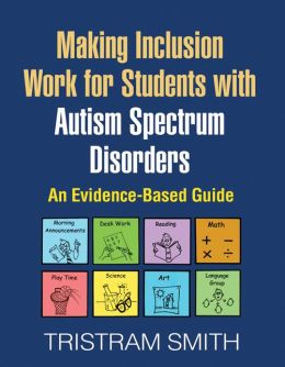 Making Inclusion Work for Students with Autism Spectrum Disorders: An Evidence-Based Guide