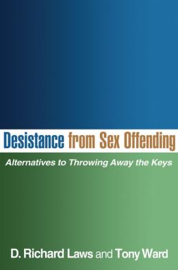 Desistance from Sex Offending: Alternatives to Throwing Away the Keys