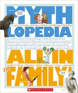 All in the Family: A Look-It-Up Guide to the In-Laws, Outlaws, and Offspring of Mythology