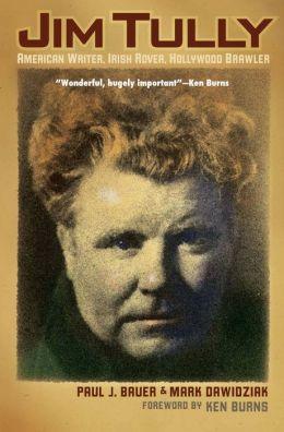 Jim Tully: American Writer, Irish Rover, Hollywood Brawler