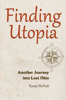 Finding Utopia : Another Journey into Lost Ohio