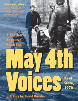 A Teacher's Resource Book for May 4th Voices: Kent State, 1970