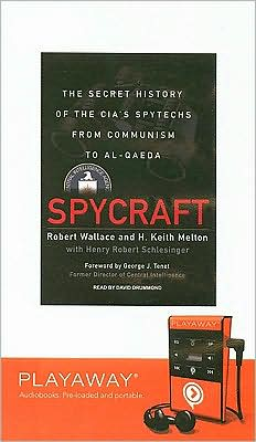 Spycraft: The Secret History of the CIA's Spytechs from Communism to Al-Qaeda [With Earbuds]