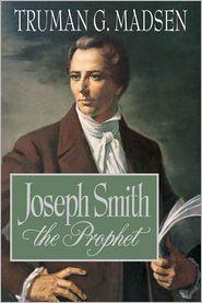 Joseph Smith, the Prophet
