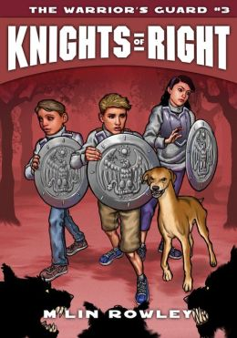 Knights of Right, Book 3: The Warrior's Guard