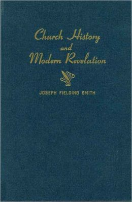 Church History and Modern Revelation Vol. 1