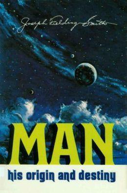 Man, His Origin and Destiny