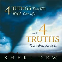 3 Things That Will Wreck Your Life, And The 3 Truths That Will Save It