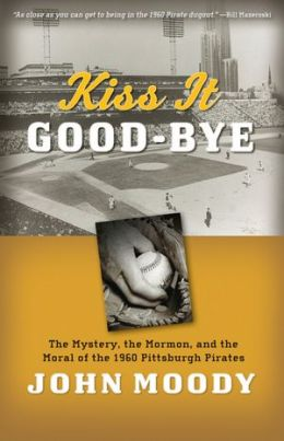 Kiss It Good-Bye by John Moody | 9781606418048 | NOOK Book (eBook