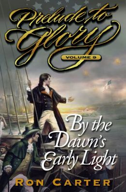 Prelude to Glory: By the Dawn's Early Light