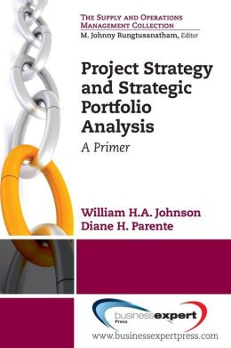 Project Strategy and Strategic Portfolio Management: A Primer