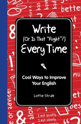 Write (Or is it Right?) Every Time