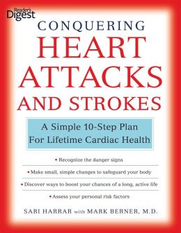 Conquering Heart Attacks & Strokes: A Simple 10-Step Plan for Lifetime Cardiac Health