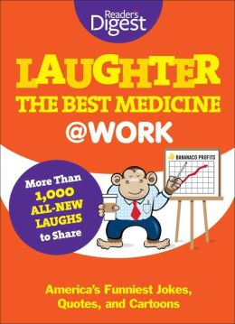 Laughter, the Best Medicine @ Work: Reader's Digest Funniest Pet Jokes, Quotes, and Cartoons
