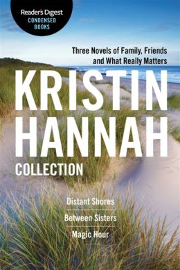 The Kristin Hannah Collection: Reader's Digest Condensed Books Premium Editions