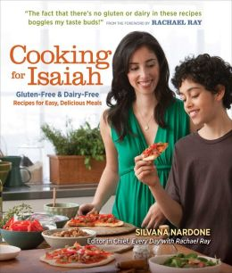 Cooking for Isaiah: Gluten-Free and Dairy-Free Recipes for Easy, Delicious Meals