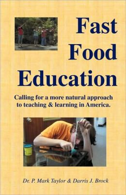 Fast Food Education: Calling for a more natural approach to teaching and learning in America