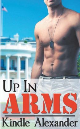 Up In Arms by Kindle Alexander