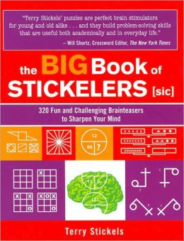 The Big Book of Stickelers [sic]: 320 Fun and Challenging Brainteasers to Sharpen Your Mind