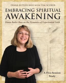 Embracing Spiritual Awakening Guide: Diana Butler Bass on the Dynamics of Experiential Faith - GUIDE