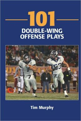 101 Double-Wing Offense Plays