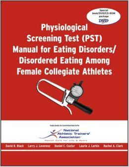 Physiological Screening Test (PST) Manual: Eating Disorders/Disordered Eating among Female Collegiate Athletes