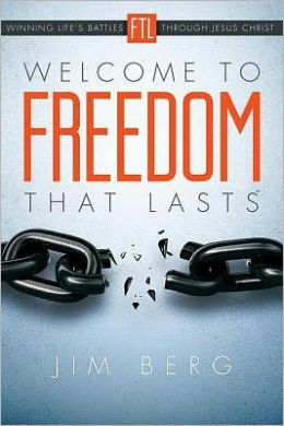 Welcome to Freedom That Lasts: Winning Life's Battles Through Jesus Christ