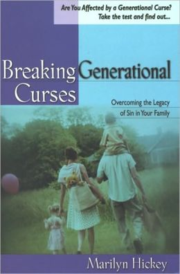 Breaking Generational Curses: Overcoming the Legacy of Sin in Your Family