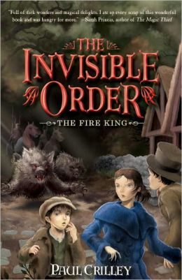 The Fire King (Invisible Order Series #2)
