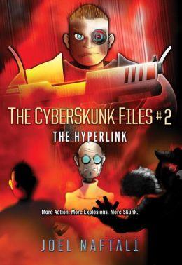 The Hyperlink (CyberSkunk Files Series #2)