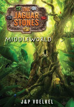 The Jaguar Stones, Book One: Middleworld