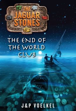 The End of the World Club (The Jaguar Stones Trilogy Series #2)