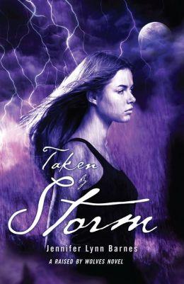 Taken by storm raised by wolves series 3 by jennifer lynn barnes