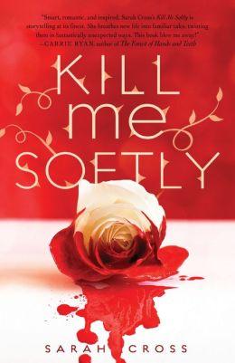 Kill Me Softly