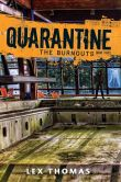 Book Cover Image. Title: The Burnouts (Quarantine Series #3), Author: Lex Thomas
