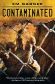 Book Cover Image. Title: Contaminated, Author: Em Garner