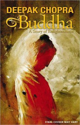 Deepak Chopra Presents: Buddha: A Story of Enlightnment