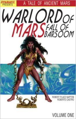 Warlord of Mars: Fall of Barsoom, Volume 1