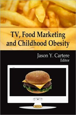 TV, Food Marketing and Childhood Obesity
