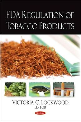 FDA Regulation of Tobacco Products