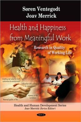 Health and Happiness from Meaningful Work: Research in Quality of Working Life