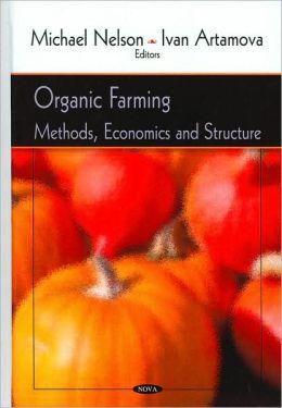 Organic Farming: Methods, Economics and Structure