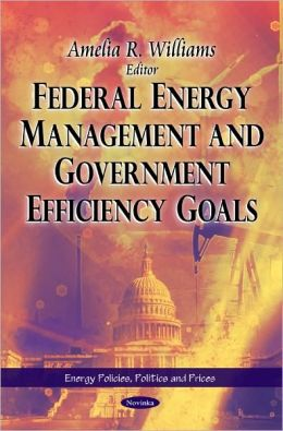 Federal Energy Management and Government Efficiency Goals