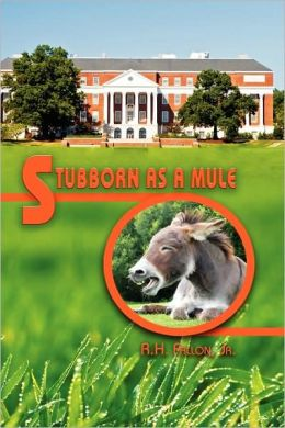 Stubborn As A Mule