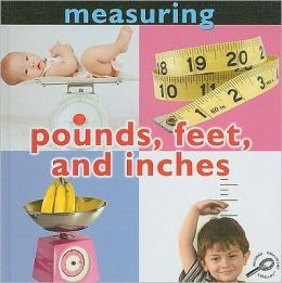 Pounds, Feet, and Inches