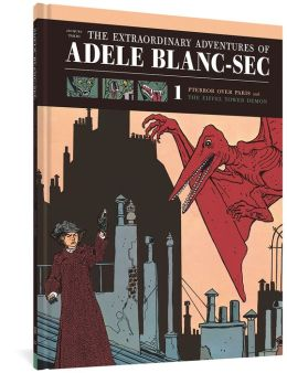 The Extraordinary Adventures of Ad&egravele Blanc-Sec: Pterror Over Paris / The Eiffel Tower Demon