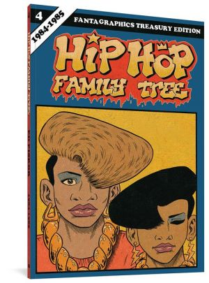 Hip Hop Family Tree Book 4: 1984-1985