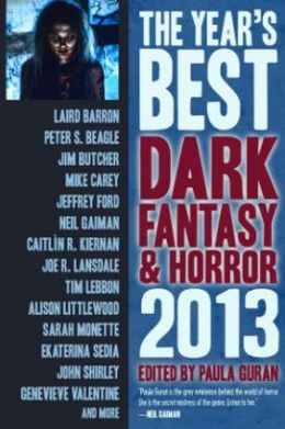 The Year's Best Dark Fantasy and Horror 2013