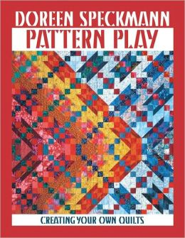 Pattern Play: Creating Your Own Quilts (PagePerfect NOOK Book)